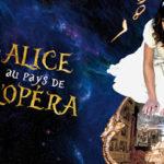 ALICE AU PAYS DE L'OPERA